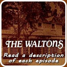 Read a description of every episode of The Waltons